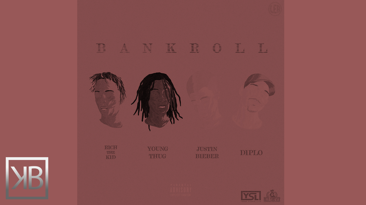 Diplo – Bank Roll Feat  Justin Bieber, Young Thug & Rich The Kid